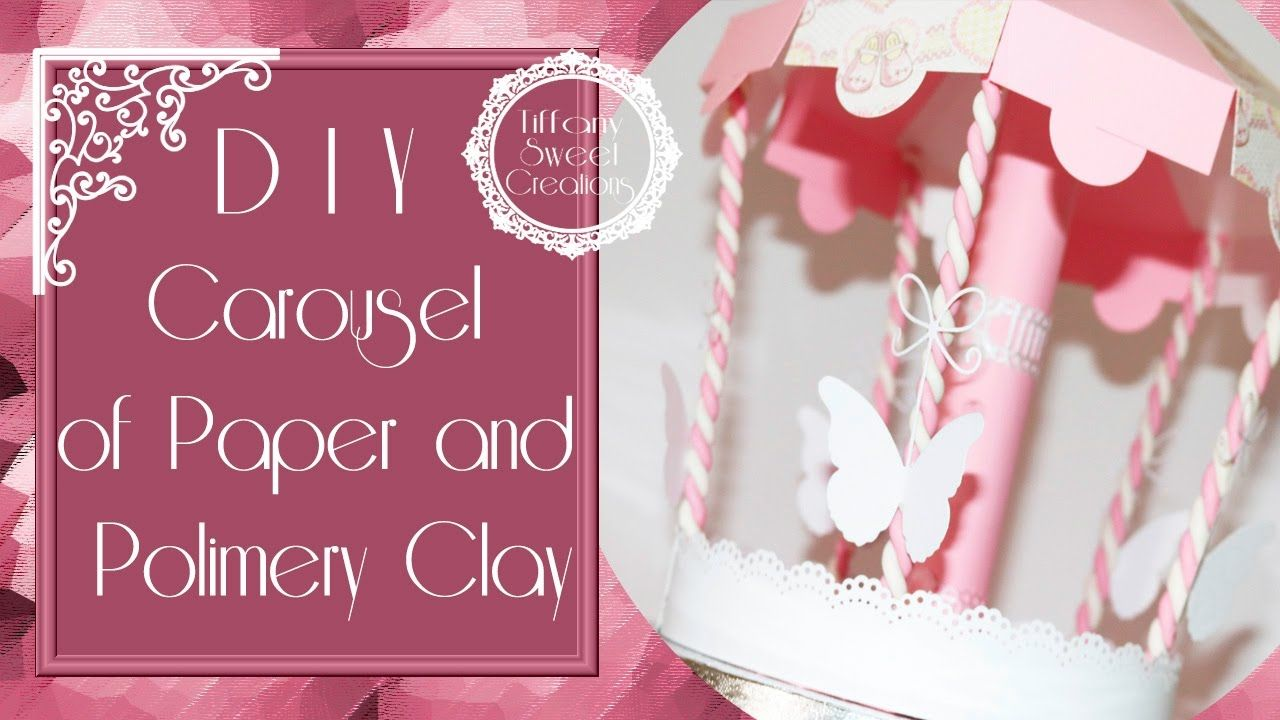 Carousel of Paper and Polimery Clay ♡ DIY Tutorial ( seconda parte )