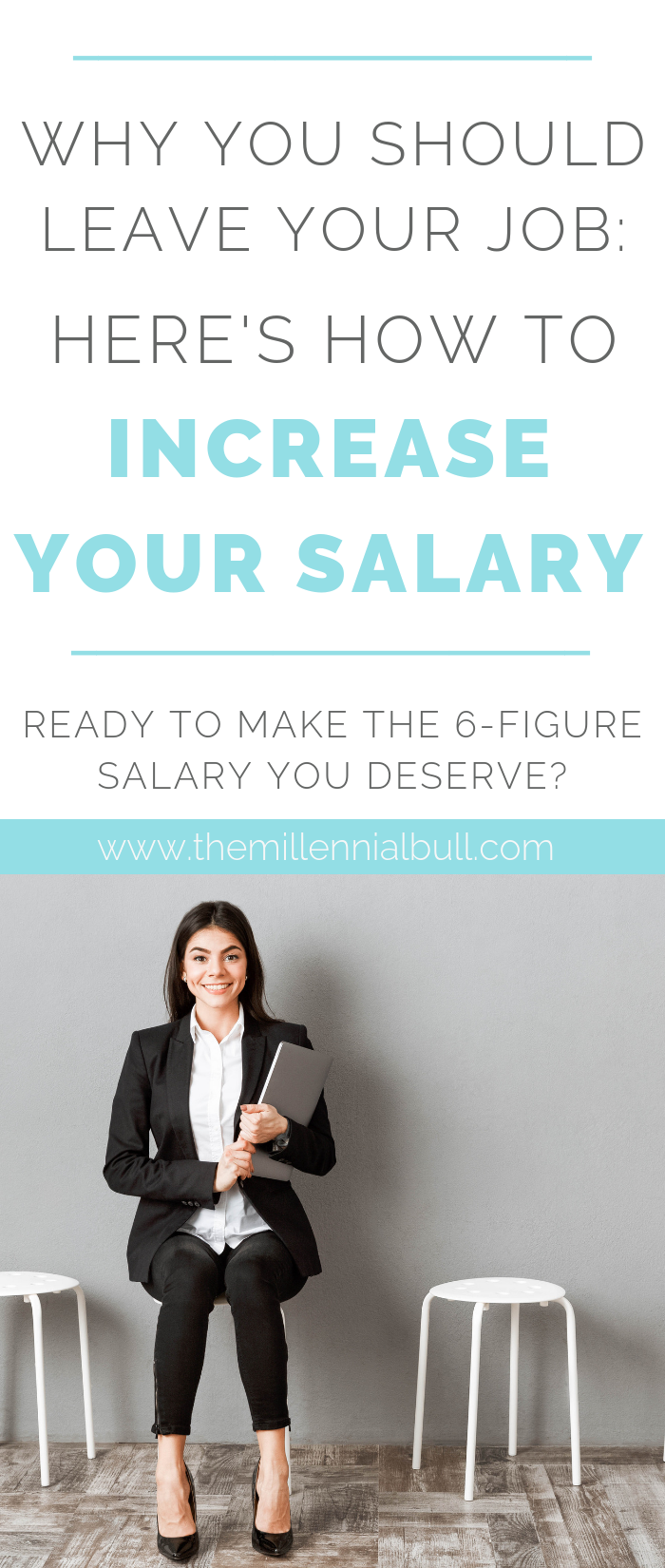 Why You Should Leave Your Job Heres How To Increase Your Salary Ready To Make The 6 Figure Salary You Deserve We All Want To Learn How To Make More