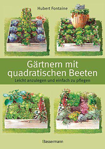 Gärtnern mit quadratischen Beeten: Leicht anzulegen und e…
