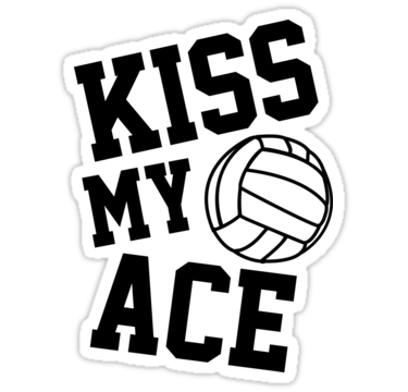 Kiss My Ace Sticker By Limitlezz Volleyball Posters Volleyball Shirts Volleyball Wallpaper