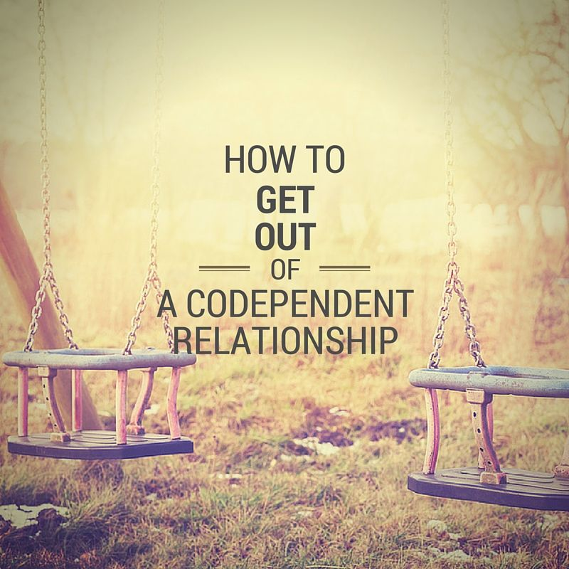 Getting out of a codependent relationship