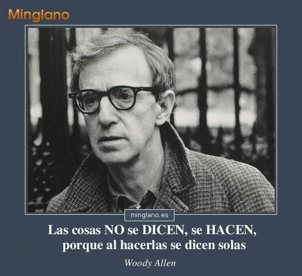 Frases Muy Sabia De Woody Allen Sobre Actuar Y Hacer Las