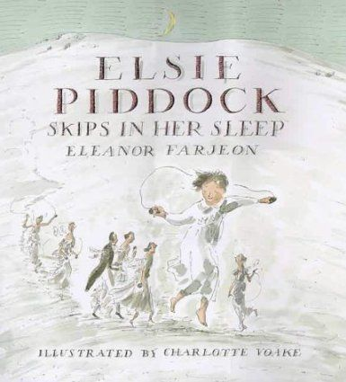 Elsie Piddock Skips in Her Sleep: Amazon.co.uk: Eleanor Farjeon, Charlotte Voake: Books