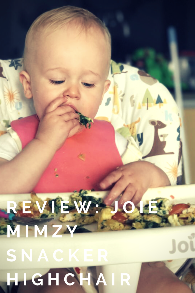 Joie Mimzy Snacker Review The Perfect Highchair Baby