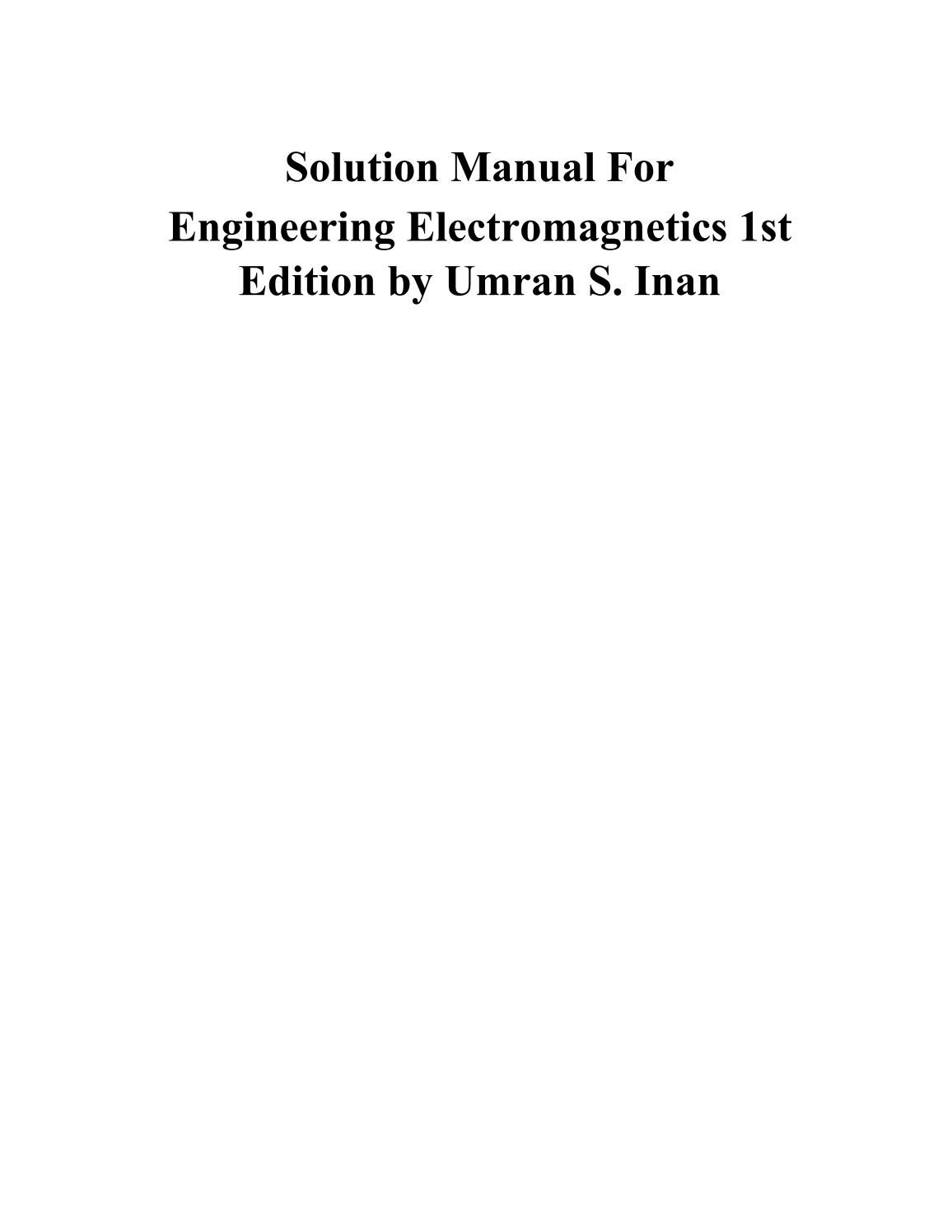 Solution Manual for Engineering Electromagnetics 1st Edition by Umran S.  Inan