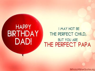 Happy Birthday Wishes Daddy ~ Happy birthday dad images happy birthday