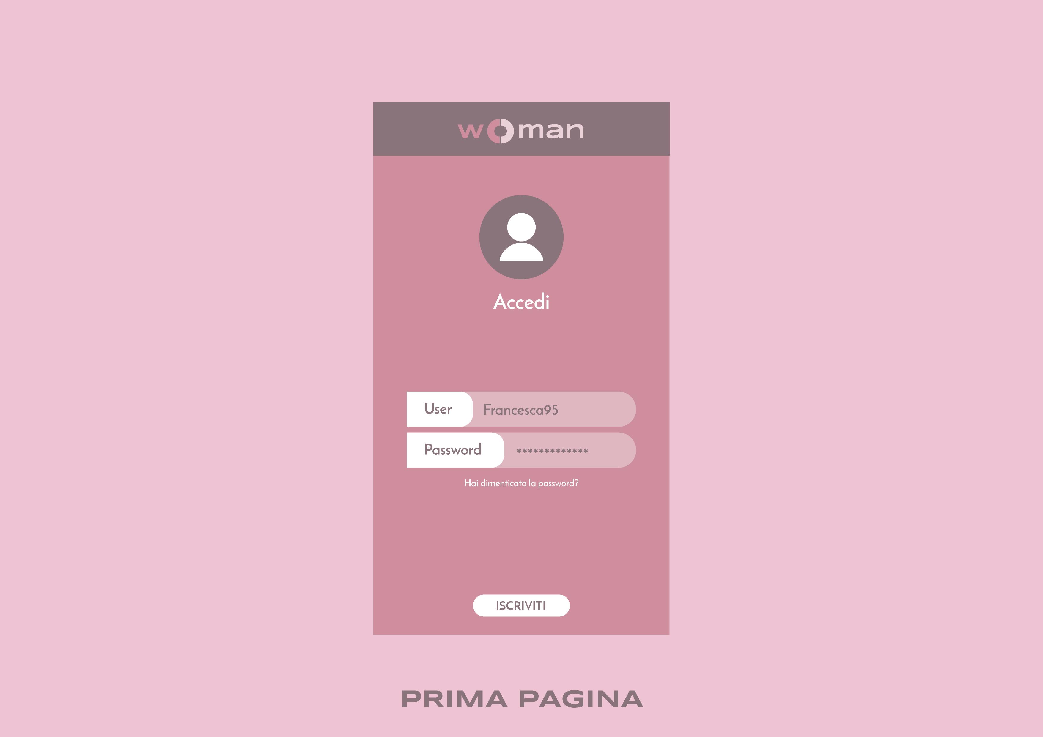 App woman - L'idea di applicazione SOCIAL dedicata esclusivamente all'universo femminile.   3° pubblicazione: Pagina d'accesso.