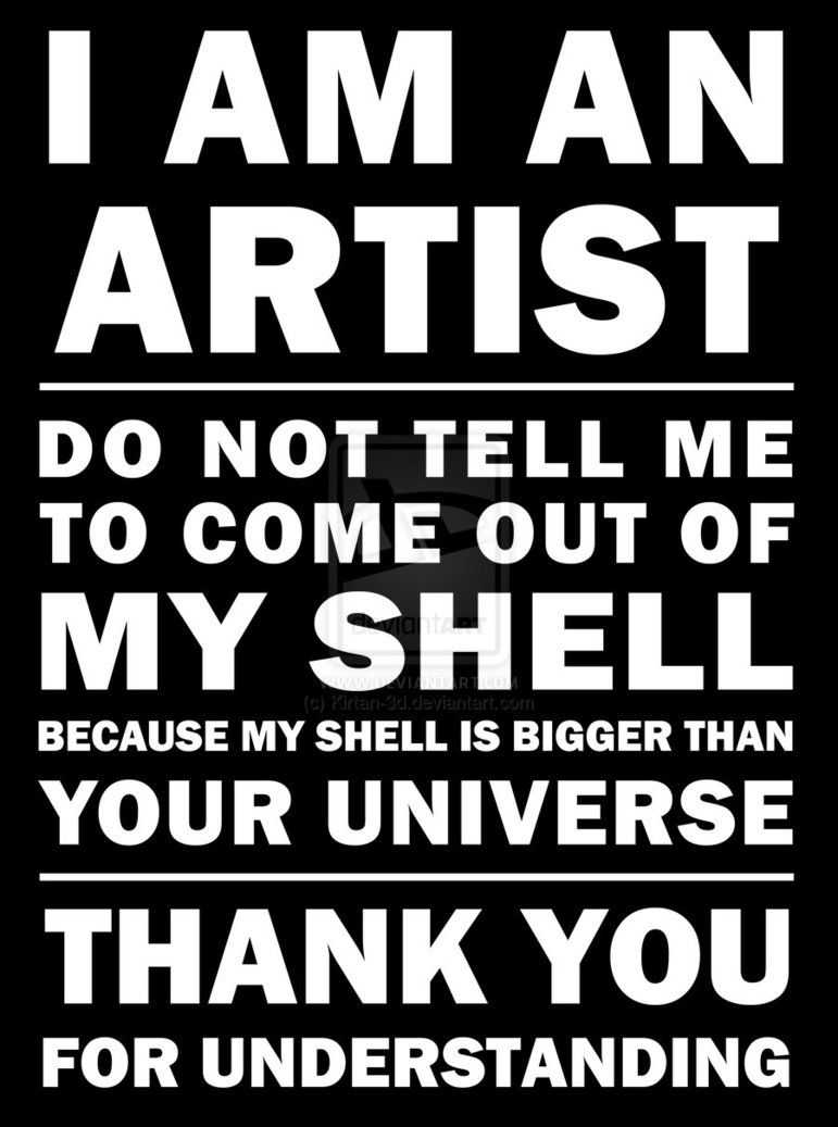 I M An Artist 03 Artist Quotes Art Quotes Creativity Quotes