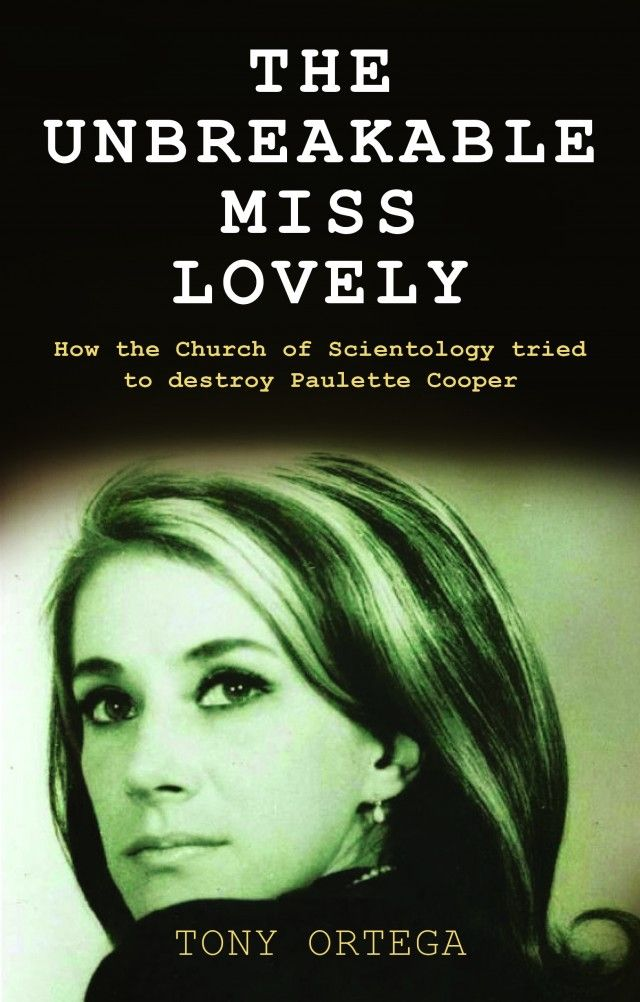 """The Unbreakable Miss Lovely. How the Church of Scientology tried to Destroy Paulette Cooper."" This is a Must Read. A fascinating book about Scientology's most infamous campaign of terror, waged against Paulette Cooper, who had the audacity to write a scathing book about the so-called ""church."" Written by Tony Ortega, this unfortunately true story reads like a fast paced crime novel."