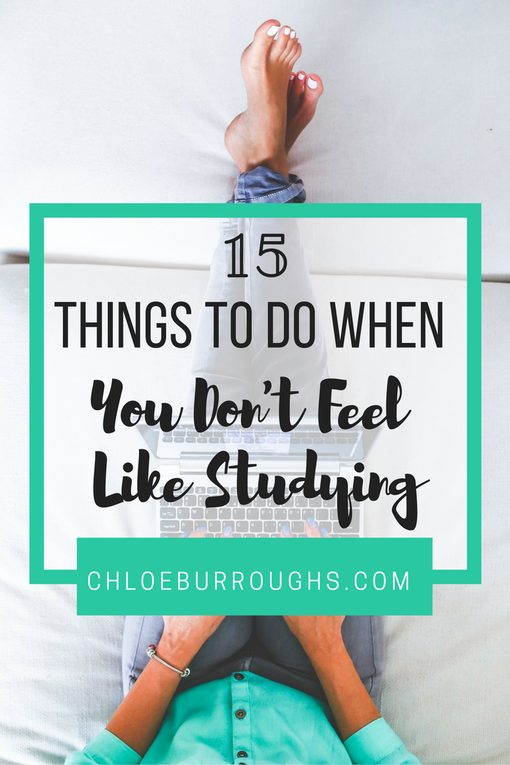 15 things to do when you don t feel like studying colleges successful students study even when they don t want to learn which university or