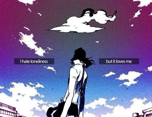 Famous Quotes Sad Loneliness Fandom About Manga Anime Board Bleach