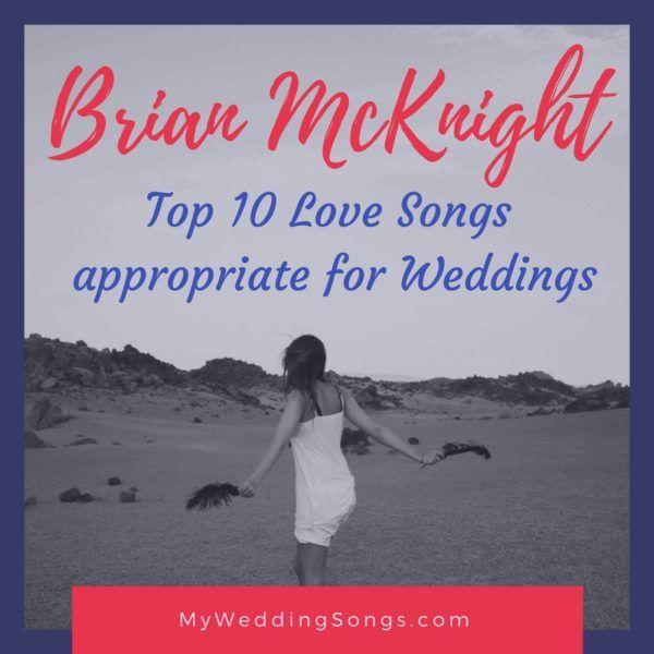 Brian Mcknight Love Songs For Weddings Top 10 Song List Wedding Love Songs Brian Mcknight Songs