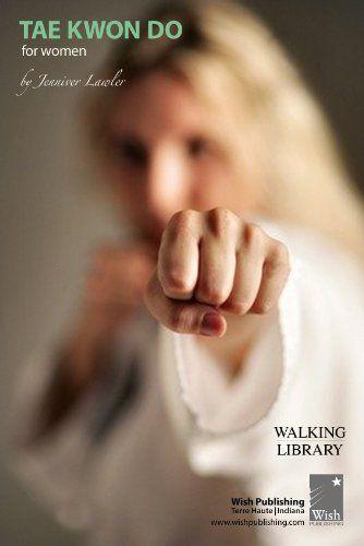 Tae Kwon Do For Women by Jennifer Lawler. $4.84. 256 pages. Publisher: Wish Publishing / Walking Library (September 14, 2011). Author: Jennifer Lawler