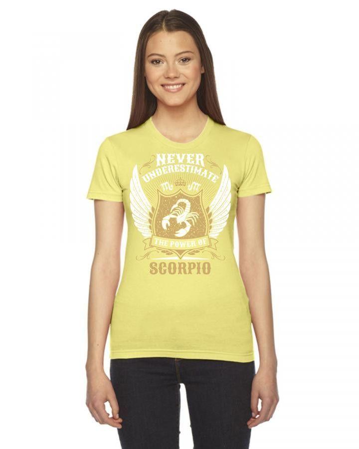 Never Underestimate The Power Of Scorpio Women's Tee