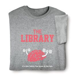 Library T-Shirt  EXCLUSIVE! The Library: It's Like Taking Your Brain to the Gym. What to wear as you work up a sweat in the stacks, shelves, and carrels. $19.95 signals.com