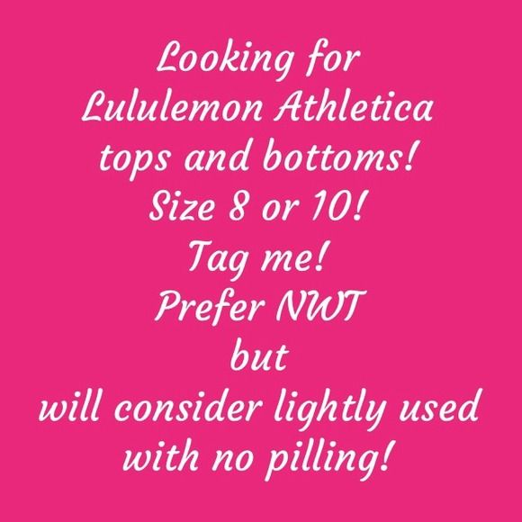 👀ing for LULU's! Size 8 or 10! Feel free to tag me in your listings! lululemon athletica Tops