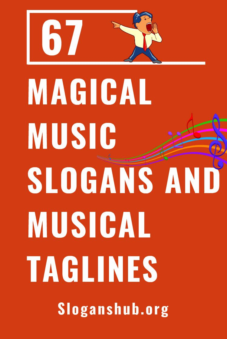 67 Magical Music Slogans And Musical Taglines Slogan Musicals Music