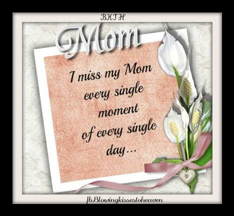 Missing My Mom In Heaven Quotes I Miss My Mom In Heaven  Missing My Loved Ones In Heaven .