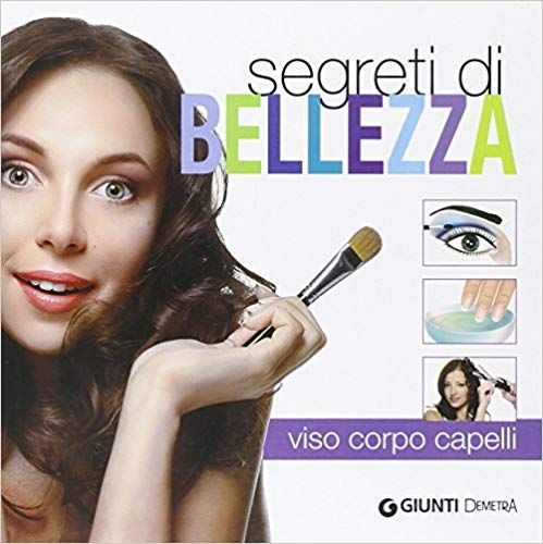 Download Segreti di bellezza. Viso, corpo, capelli Pdf Gratis ITA
