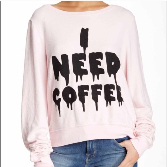Wildfox I Need coffee Brand new. Pink. Who doesn't love and need ☕️ ALL THE TIME Wildfox Tops Sweatshirts & Hoodies