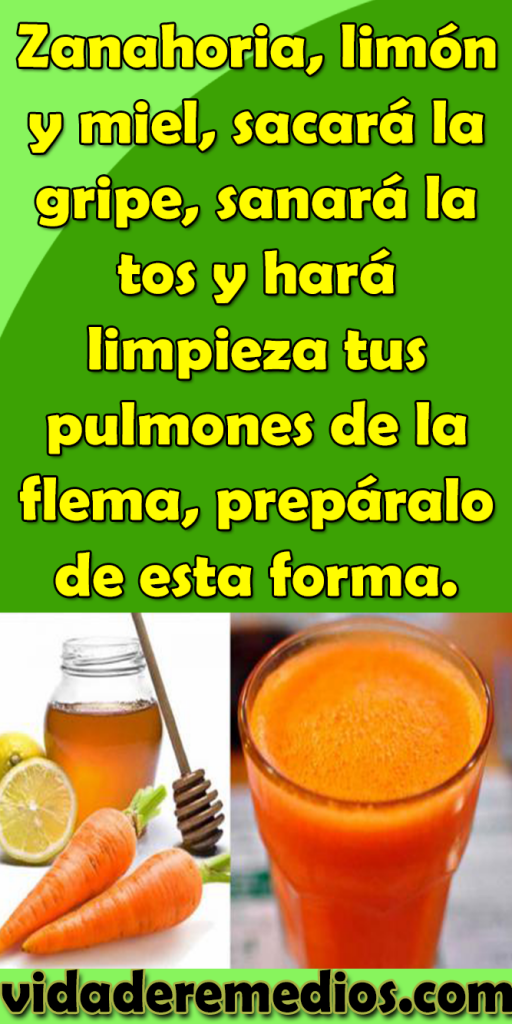 Zanahoria Limon Y Miel Sacara La Gripe Sanara La Tos Y Hara Limpieza Tus Pulmones De La Flema Preparalo De Esta Forma Zanahoria Home Remedies Fruit Food Lo único que necesitarás es zanahorias, limón y miel, que te ayudarán a combatir los síntomas más comunes de la gripe en forma efectiva de manera natural. pulmones de la flema