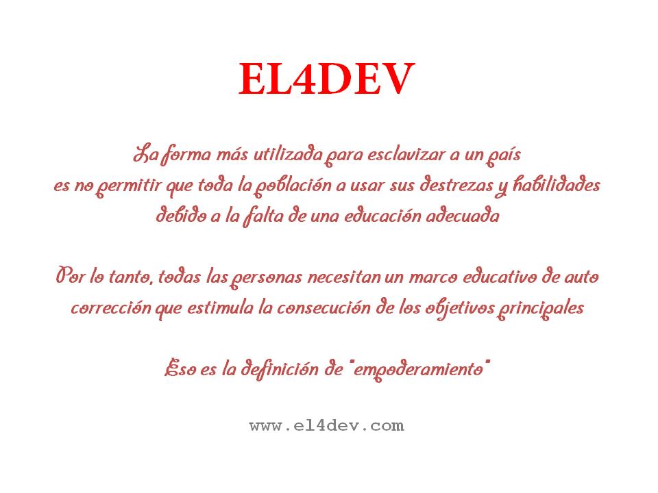 EL4DEV - Un marco educativo de auto corrección que estimula la consecución de los objetivos principales http://www.el4dev.com