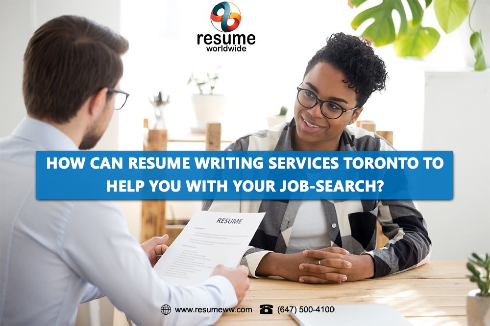 How Can Resume Writing Services In Toronto To Help You With Your Job Search In 2020 Resume Writing Services Resume Writing Job Search