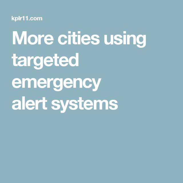More cities using targeted emergency alert systems