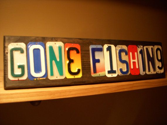 Gone Fishing Sign Made With Recycled License Plates Wall Signs Gone Fishing Sign License Plate