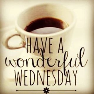 Have A Wonderful Wednesday Coffee Fans With Images Wednesday