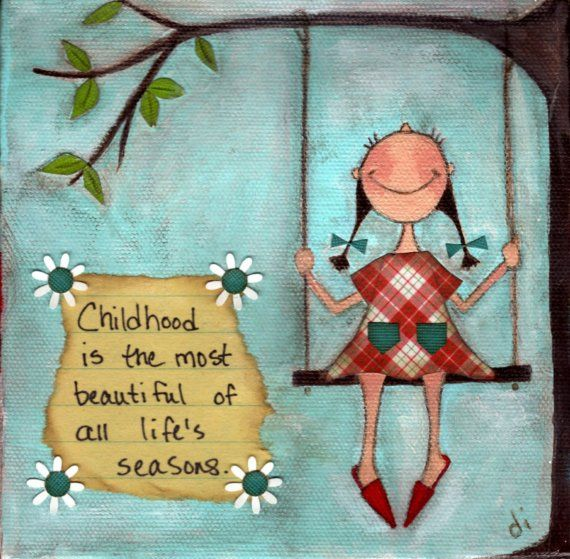 CHILDHOOD - Childhood is the most beautiful of all life's seasons by Diana Duda