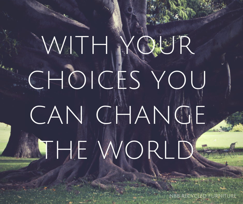 With your choices you can change the world.\' // NBB Recycled ...