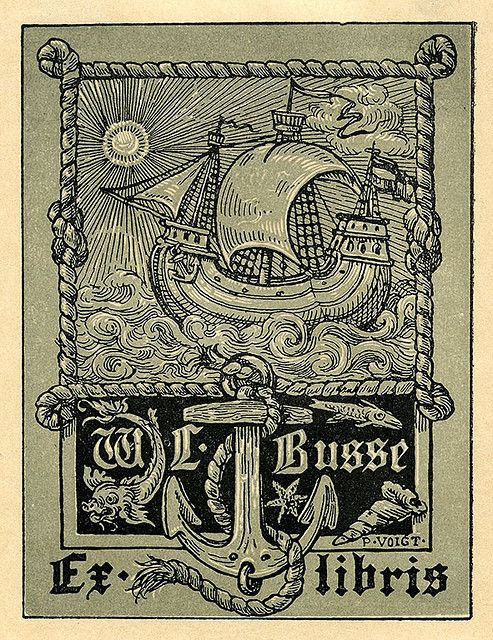 Description: States, 'Ex libris W.L. Busse;' features a sailing ship surrounded by a rope border, and anchor, and fish. Signed 'P. Voigt.'