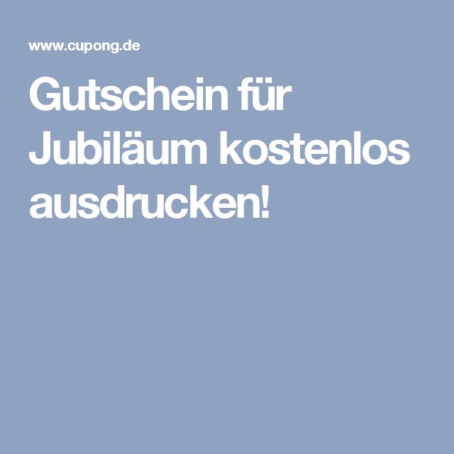 Gutschein für Jubiläum kostenlos ausdrucken! | Gutschein | Pinterest ...