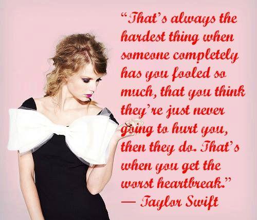 taylor swift quote...worst heartbreak | Swifty 4 Life <3 ...