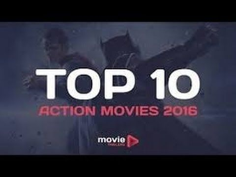 top 10 films 2016 action