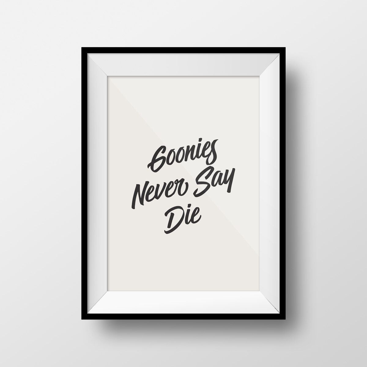 funny office poster. The Goonies Quote, Funny Movie Inspirational Quote Print, Office Poster, Motivational Gift For Friends, Poster I