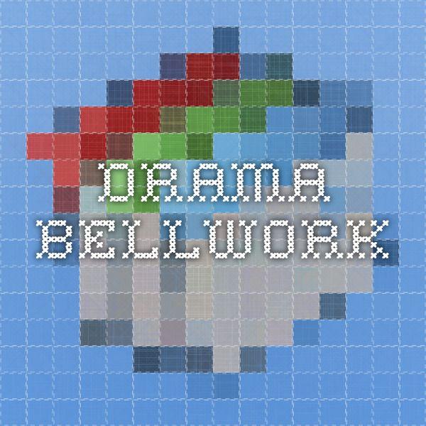 drama bellwork