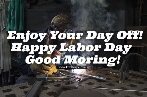 Enjoy Your Day Off! Happy Labor Day, Good Morning #happylabordayimages