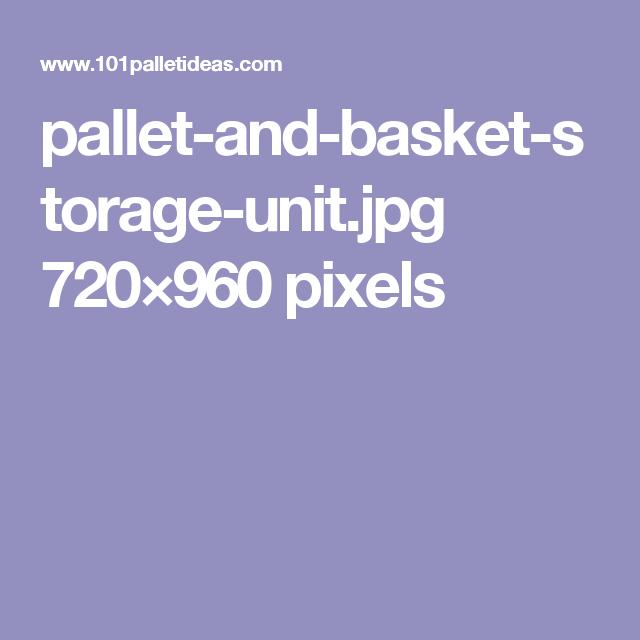 pallet-and-basket-storage-unit.jpg 720×960 pixels