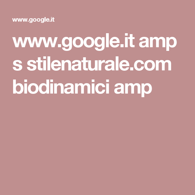 www.google.it amp s stilenaturale.com biodinamici amp