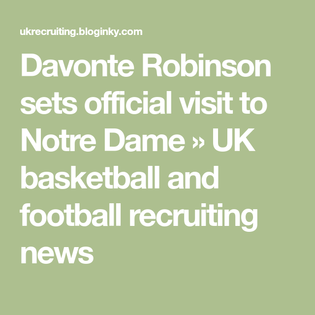 Davonte Robinson sets official visit to Notre Dame » UK ...