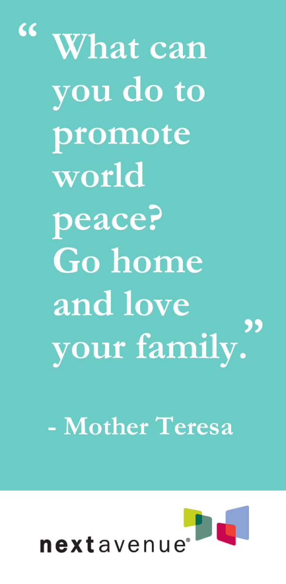 ¿Qué puedes hacer para promover la paz del mundo? Irte a casa y amar a tu familia (Madre Teresa)