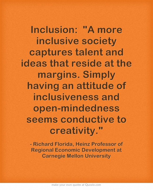 "Inclusion ""A more inclusive society captures talent and"