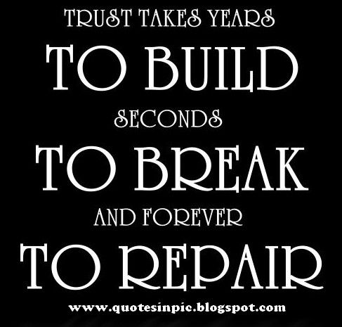 Quote Trust Takes Years To Build Seconds To Break Trust Takes