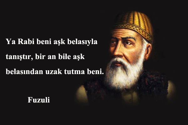 Fuzuli Sozleri Fuzuli Ask Sozleri Eski Turkce Ask Sozleri Fuzuli Nin Ozlu Sozleri Fuzuli Sozleri Ve Anlamlari Fuzuli Sozleri K Ask Ask Sozleri Ozlu Sozler