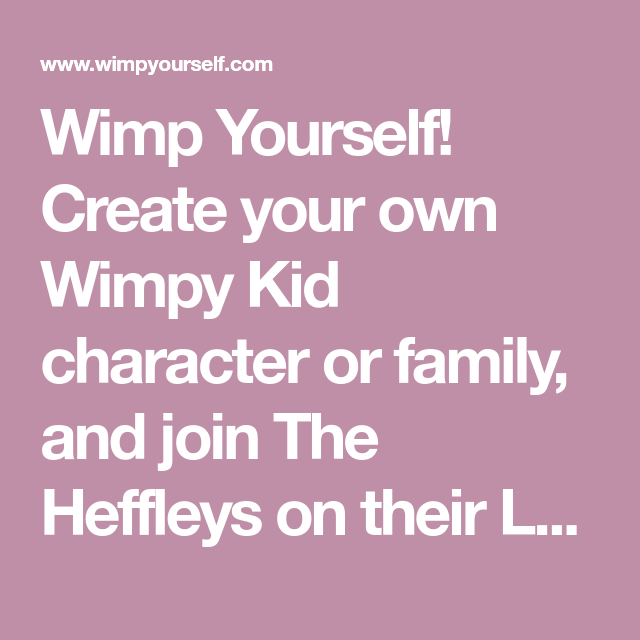 Wimp yourself create your own wimpy kid character or family and wimp yourself create your own wimpy kid character or family and join the heffleys solutioingenieria Choice Image