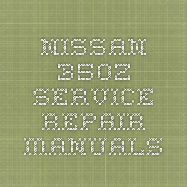 Nissan 350z Service Repair Manuals Nissan 350z Repair Manuals Nissan