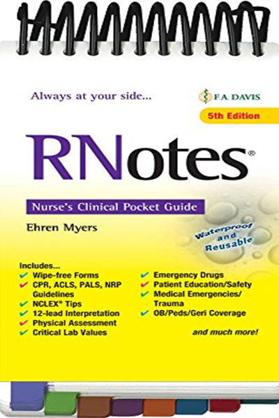 Rnotes Nurse S Clinical Pocket Guide By Ehren Myers Rn Bsn F A Davis Company Patient Education Nursing Books Education Information