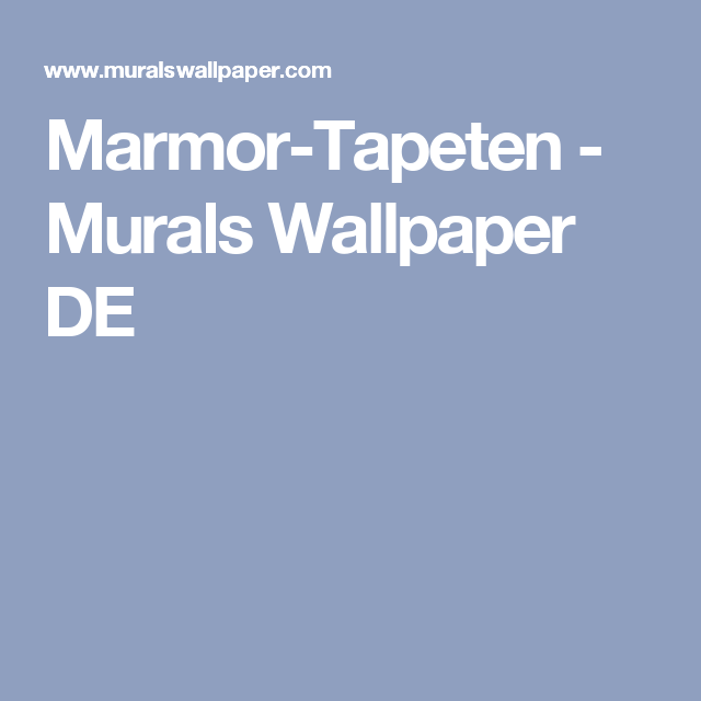 Marmor-Tapeten - Murals Wallpaper DE